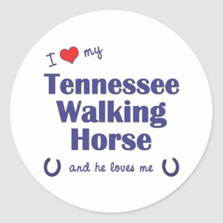 I Love My Tennessee Walking Horse (Male Horse) Round Sticker