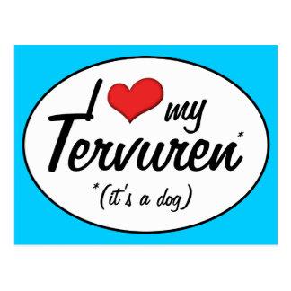 I Love My Tervuren (It's a Dog) Postcard