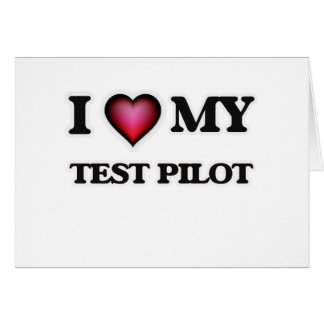 I love my Test Pilot Card
