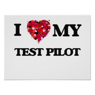I love my Test Pilot Poster