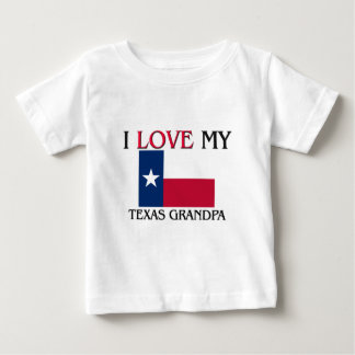 I Love My Texas Grandpa Baby T-Shirt