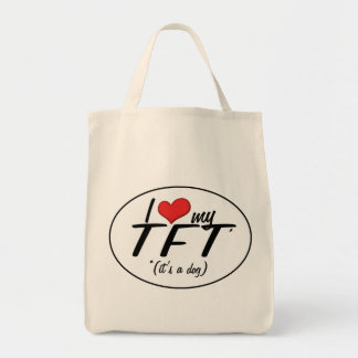 I Love My TFT (It's a Dog) Tote Bag