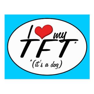 I Love My TFT (It's a Dog) Postcard