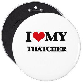 I love my Thatcher Button