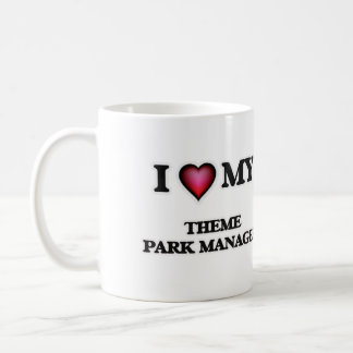 I love my Theme Park Manager Coffee Mug