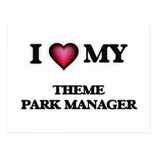 I love my Theme Park Manager Postcard