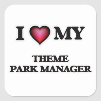 I love my Theme Park Manager Square Sticker