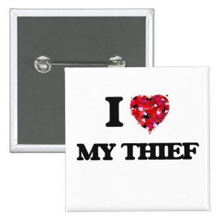 I love My Thief 2 Inch Square Button