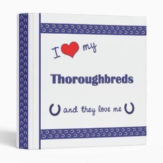 I Love My Thoroughbreds (Multiple Horses) Vinyl Binders