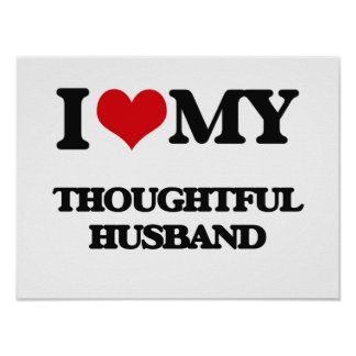 I love my Thoughtful Husband Poster