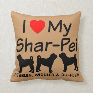 I Love My Three Chinese Shar-Pei Dogs Pillow