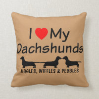 I Love My THREE Dachshunds Throw Pillow