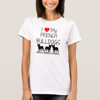I Love My Three French Bulldogs T-Shirt
