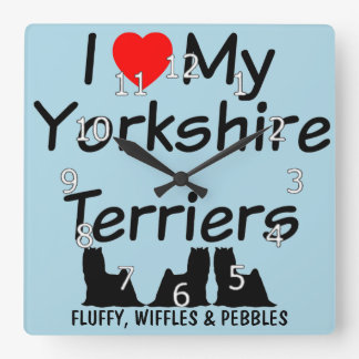 I Love My THREE Yorkshire Terrier Dogs Square Wall Clock
