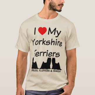 I Love My THREE Yorkshire Terrier Dogs T-Shirt