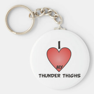 I Love My Thunder Thighs Key Chain