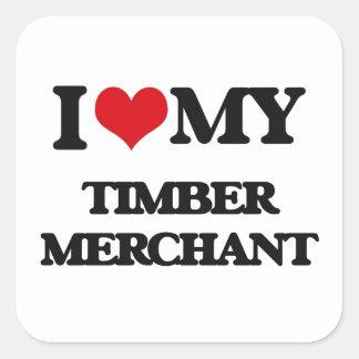 I love my Timber Merchant Square Sticker