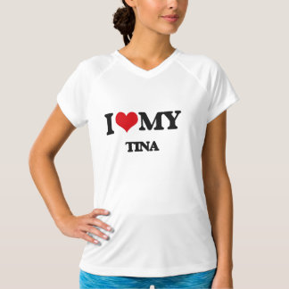 I Love My TINA T-Shirt