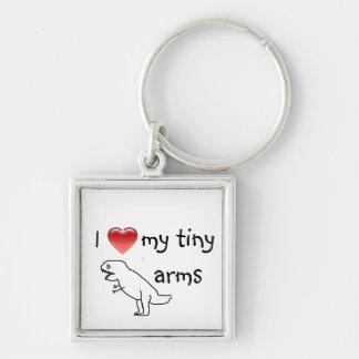 I love my tiny arms/T-REX Keychain