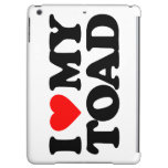 I LOVE MY TOAD COVER FOR iPad AIR