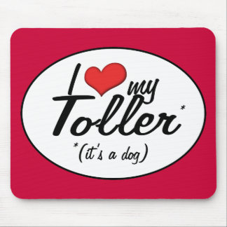 I Love My Toller (It's a Dog) Mouse Pad
