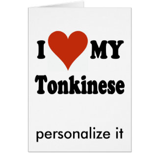 I Love My Tonkinese Cat Gifts and Apparel Card