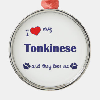 I Love My Tonkinese (Multiple Cats) Metal Ornament