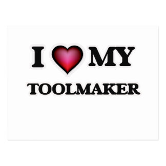 I love my Toolmaker Postcard
