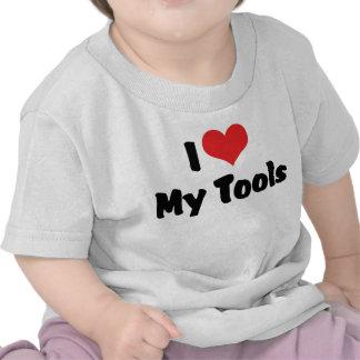 I Love My Tools T-shirts