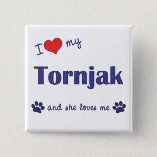 I Love My Tornjak (Female Dog) Pinback Button