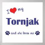 I Love My Tornjak (Female Dog) Posters