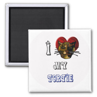 i love my tortie 2 inch square magnet