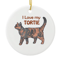 I Love My Tortie Ceramic Ornament