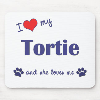 I Love My Tortie (Female Cat) Mouse Pad