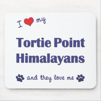 I Love My Tortie Point Himalayans (Multiple Cats) Mouse Pad
