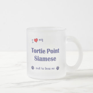 I Love My Tortie Point Siamese (Male Cat) 10 Oz Frosted Glass Coffee Mug
