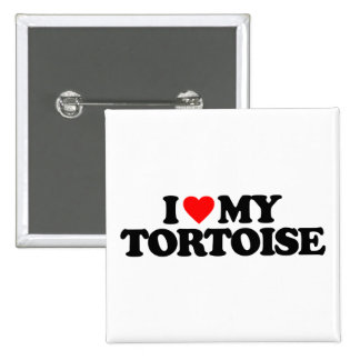 I LOVE MY TORTOISE PINBACK BUTTONS
