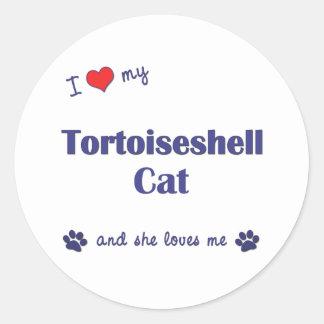 I Love My Tortoiseshell Cat (Female Cat) Classic Round Sticker