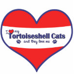 I Love My Tortoiseshell Cats (Multiple Cats) Photo Cut Out