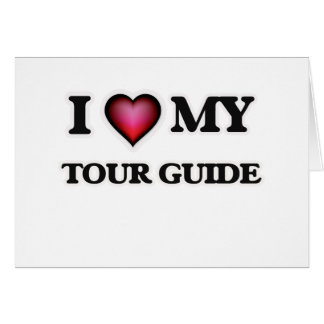 I love my Tour Guide Card