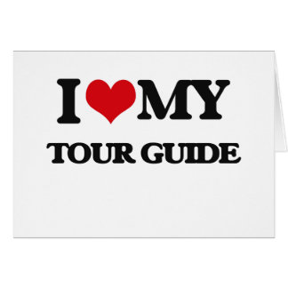 I love my Tour Guide Greeting Card