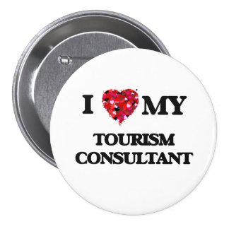 I love my Tourism Consultant 3 Inch Round Button