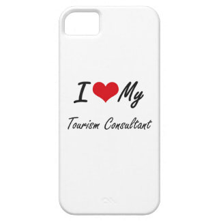 I love my Tourism Consultant iPhone 5 Cover