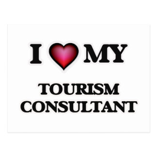 I love my Tourism Consultant Postcard