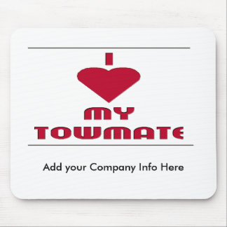 I LOVE MY TOWMATE 2 MOUSE PAD