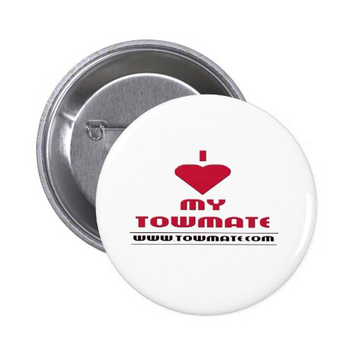 I LOVE MY TOWMATE Promotional Products Button
