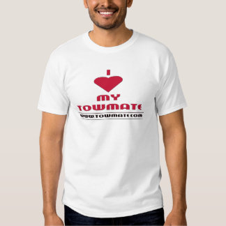 I LOVE MY TOWMATE Promotional Products T Shirts