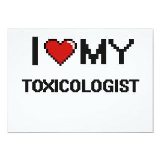 I love my Toxicologist 5x7 Paper Invitation Card