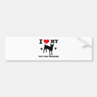 I love my Toy fox Terrier Car Bumper Sticker