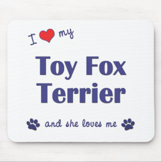 I Love My Toy Fox Terrier (Female Dog) Mouse Pad